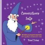 Čarovnikova želja ali kako je pregnal zoprneže – EFT zgodba o čarobnosti v tebi